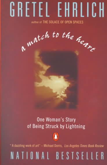 A Match to the Heart/One Woman's Story of Being Struck by Lightning By Ehrlich, Gretel