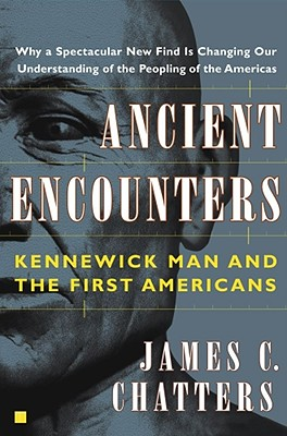 Ancient Encounters By Chatters, James C.