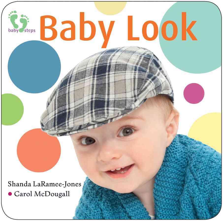 Baby Look By Laramee-jones, Shanda (CRT)/ McDougall, Carol